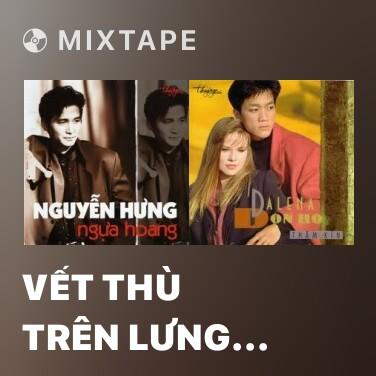 Mixtape Vết Thù Trên Lưng Ngựa Hoang - Various Artists