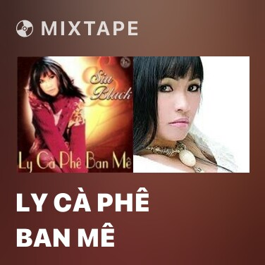 Mixtape Ly Cà Phê Ban Mê - Various Artists