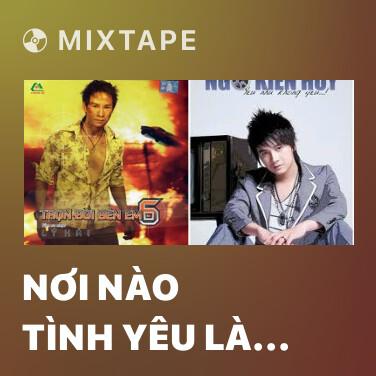 Radio Nơi Nào Tình Yêu Là Mãi Mãi - Various Artists