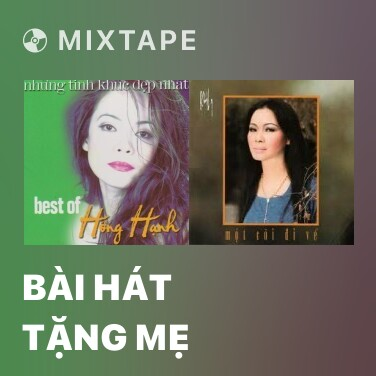 Mixtape Bài Hát Tặng Mẹ - Various Artists