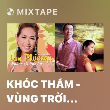 Mixtape Khóc Thầm - Vùng Trời Ngày Đó - Various Artists