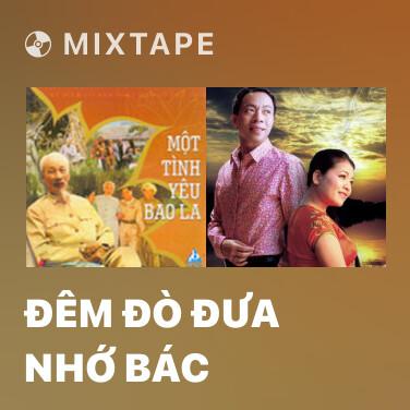 Radio Đêm Đò Đưa Nhớ Bác - Various Artists