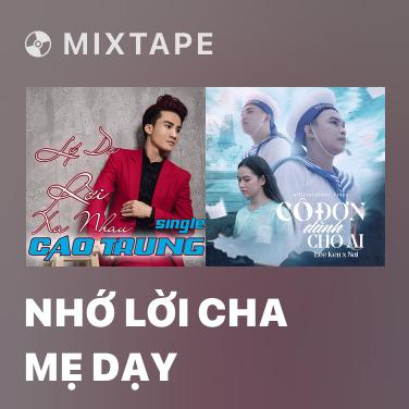 Mixtape Nhớ Lời Cha Mẹ Dạy - Various Artists