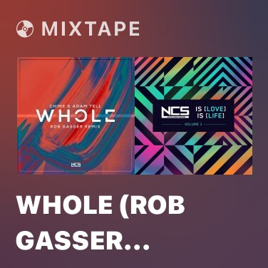 Mixtape Whole (Rob Gasser Remix) - Various Artists