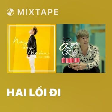 Mixtape Hai Lối Đi - Various Artists