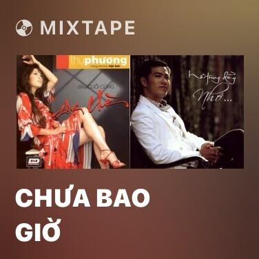 Radio Chưa Bao Giờ - Various Artists