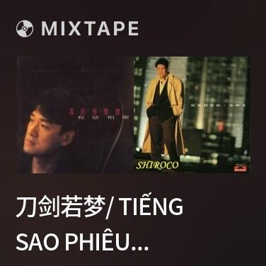 Mixtape 刀剑若梦/ Tiếng Sao Phiêu Bồng - Various Artists