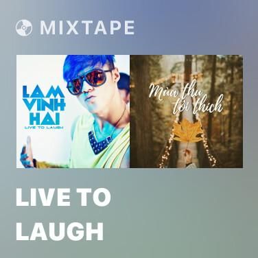 Mixtape Live To Laugh - Various Artists