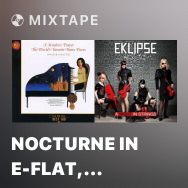 Mixtape Nocturne In E-Flat, Op.9, No.2 (Chopin) - Various Artists