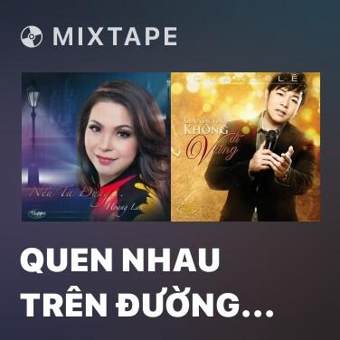 Mixtape Quen Nhau Trên Đường Về - Various Artists