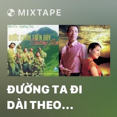 Mixtape Đường Ta Đi Dài Theo Đất Nước - Various Artists