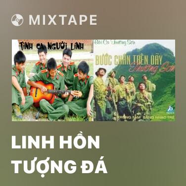 Mixtape Linh Hồn Tượng Đá -
