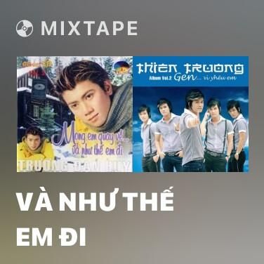 Mixtape Và Như Thế Em Đi - Various Artists