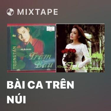 Mixtape Bài Ca Trên Núi - Various Artists