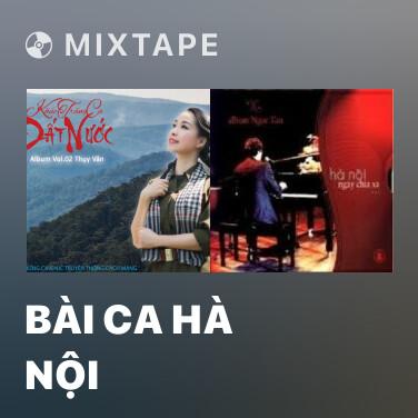 Mixtape Bài Ca Hà Nội - Various Artists