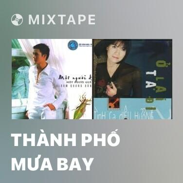 Mixtape Thành Phố Mưa Bay - Various Artists