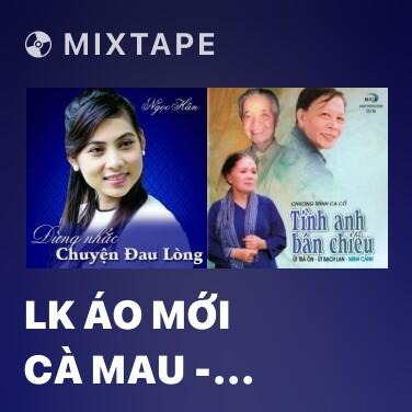 Mixtape LK Áo Mới Cà Mau - Sóc Sờ Bai Sóc Trăng - Various Artists
