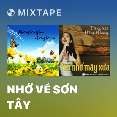 Mixtape Nhớ Về Sơn Tây - Various Artists