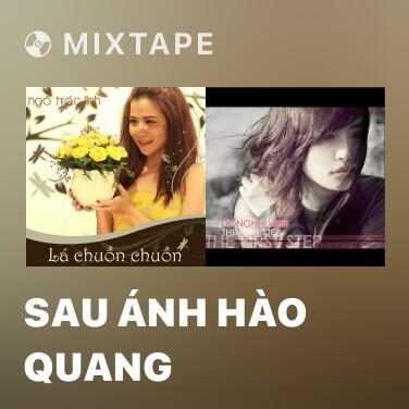 Mixtape Sau Ánh Hào Quang - Various Artists