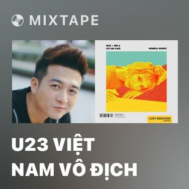 Mixtape U23 Việt Nam Vô Địch - Various Artists