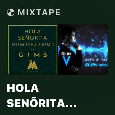 Mixtape Hola Senõrita (Robin Schulz Remix) - Various Artists