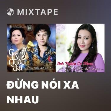 Radio Đừng Nói Xa Nhau - Various Artists