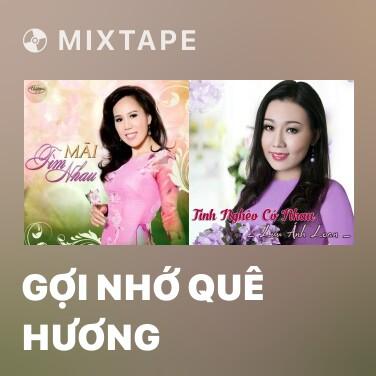 Mixtape Gợi Nhớ Quê Hương