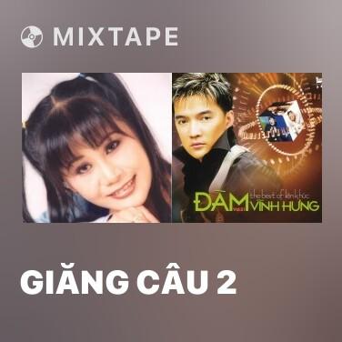Mixtape Giăng Câu 2 - Various Artists