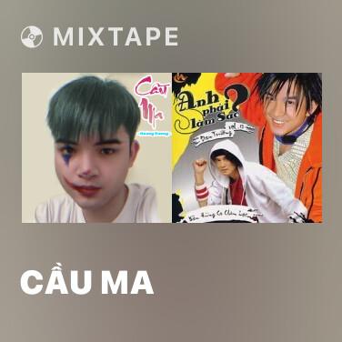 Mixtape Cầu Ma - Various Artists