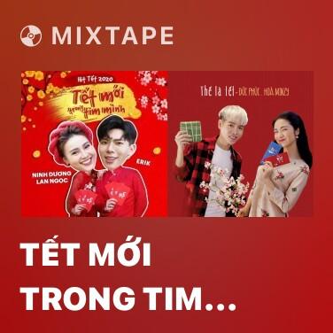 Mixtape Tết Mới Trong Tim Mình - Various Artists