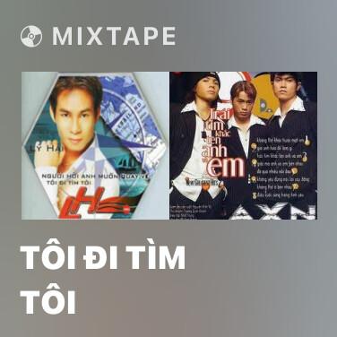 Mixtape Tôi Đi Tìm Tôi - Various Artists