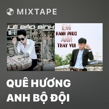 Mixtape Quê Hương Anh Bộ Đội - Various Artists