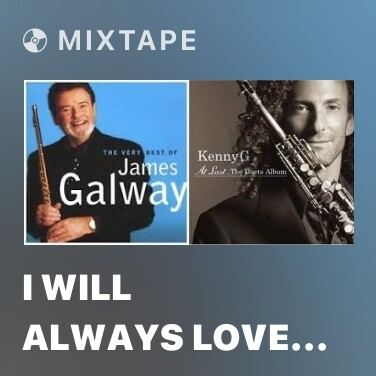 Mixtape I Will Always Love You - Various Artists