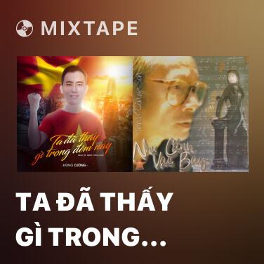 Radio Ta Đã Thấy Gì Trong Đêm Nay - Various Artists