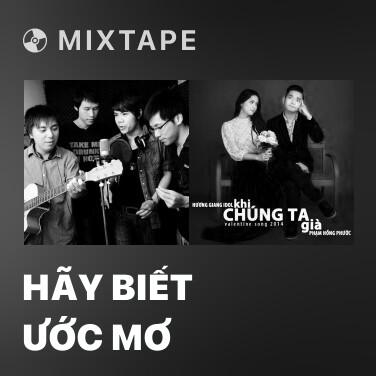 Mixtape Hãy Biết Ước Mơ - Various Artists