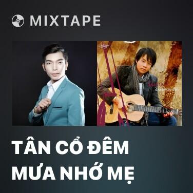 Mixtape Tân Cổ Đêm Mưa Nhớ Mẹ - Various Artists
