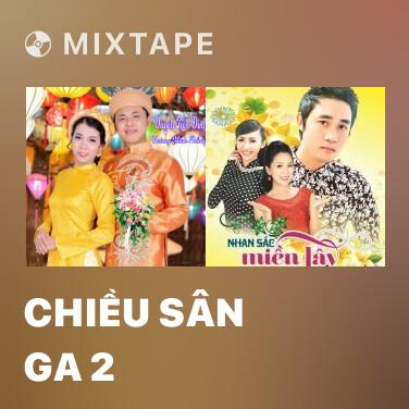 Mixtape Chiều Sân Ga 2 - Various Artists