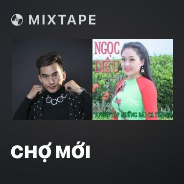 Mixtape Chợ Mới - Various Artists