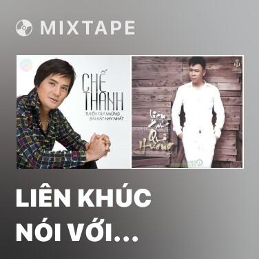 Mixtape Liên Khúc Nói Với Người Tình - Various Artists
