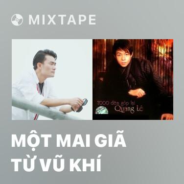 Radio Một Mai Giã Từ Vũ Khí - Various Artists