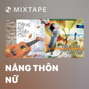 Mixtape Nắng Thôn Nữ - Various Artists