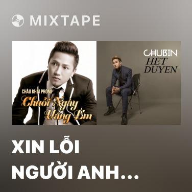Mixtape Xin Lỗi Người Anh Yêu - Various Artists