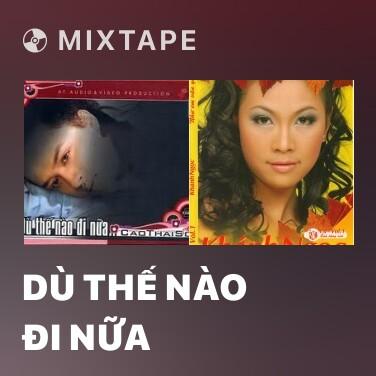 Mixtape Dù Thế Nào Đi Nữa - Various Artists