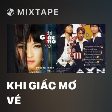 Mixtape Khi Giấc Mơ Về - Various Artists