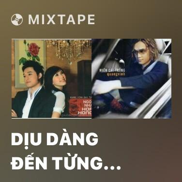Mixtape Dịu Dàng Đến Từng Phút Giây - Various Artists