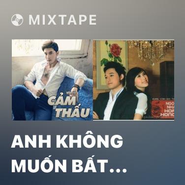 Mixtape Anh Không Muốn Bất Công Với Em - Various Artists