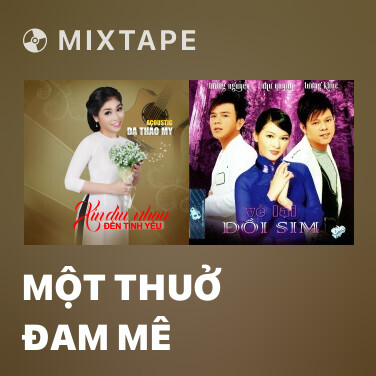 Mixtape Một Thuở Đam Mê - Various Artists