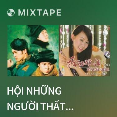 Mixtape Hội Những Người Thất Tình / 失恋阵线联盟 - Various Artists