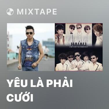 Mixtape Yêu Là Phải Cưới - Various Artists
