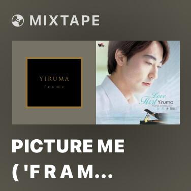 Mixtape Picture Me ( 'F r a m e' Ver.) - Various Artists